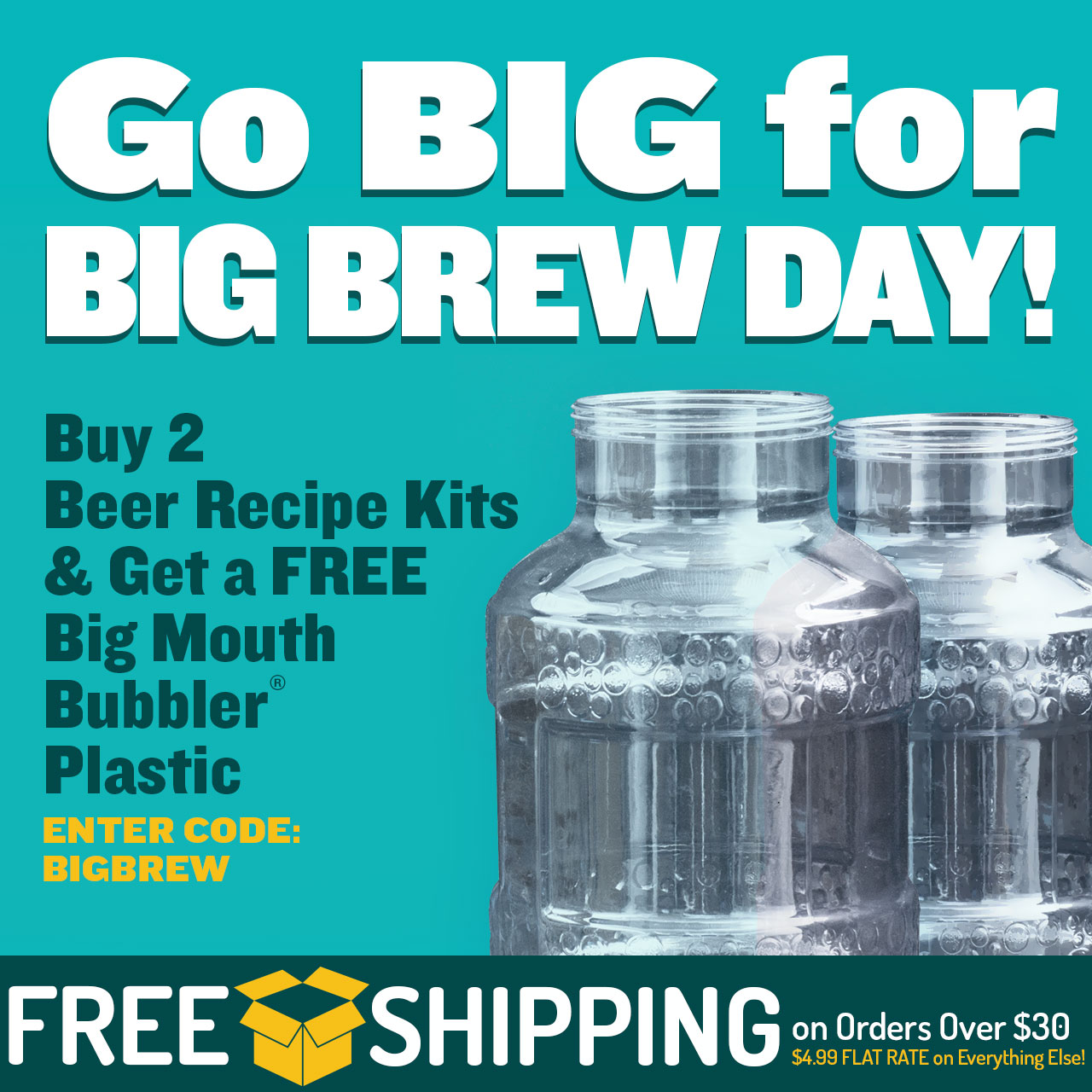 """Buy 2 Beer Kits, Get a Free Big Mouth Bubbler. Use Code """"BIGBREW"""" now through 11:59pm CST on 5/7/2018."""