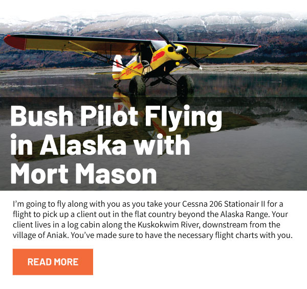 Bush Pilot Flying in Alaska with Mort Mason