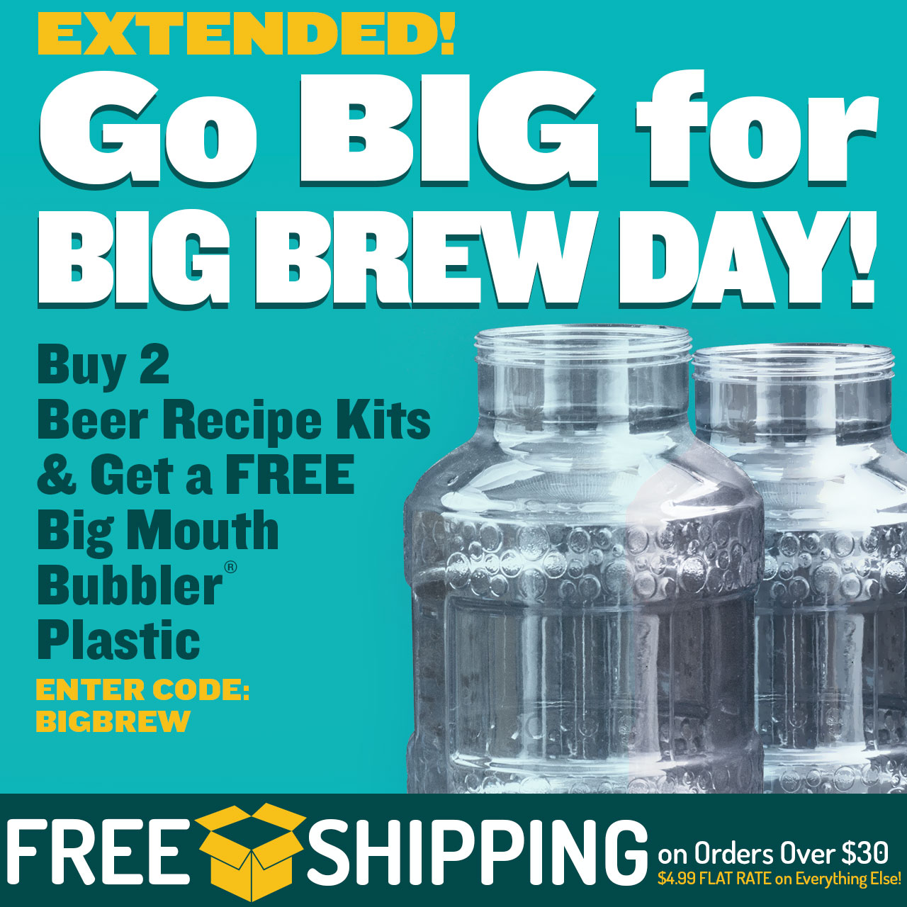 """Buy 2 Beer Kits, Get a Free Big Mouth Bubbler. Use Code """"BIGBREW"""" now through 11:59pm CST on 5/8/2018."""