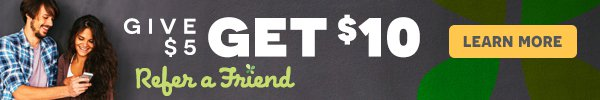 Refer A Friend: Give $5! Get $10! | Learn More