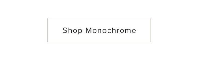 Shop Monochrome