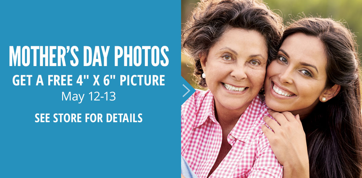 Free Mother's Day Photos | See Store For Details