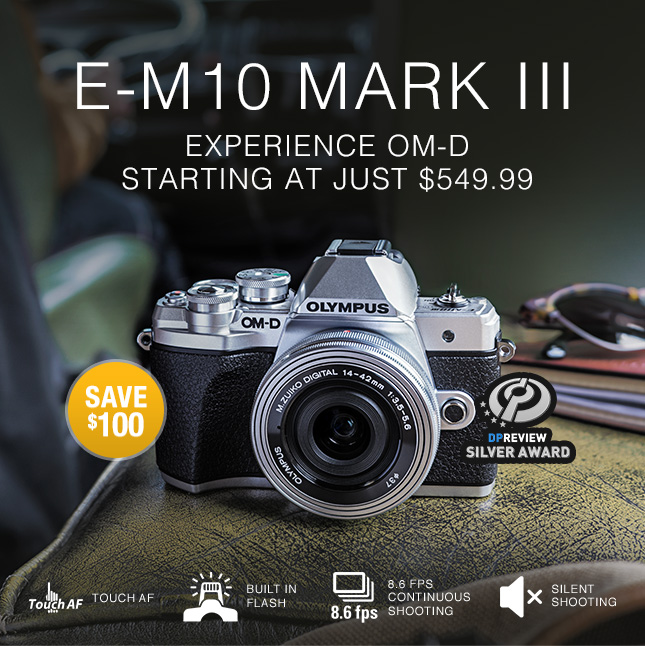 E-M10 MARK III | EXPERIENCE OM-D STARTING AT JUST $549.99