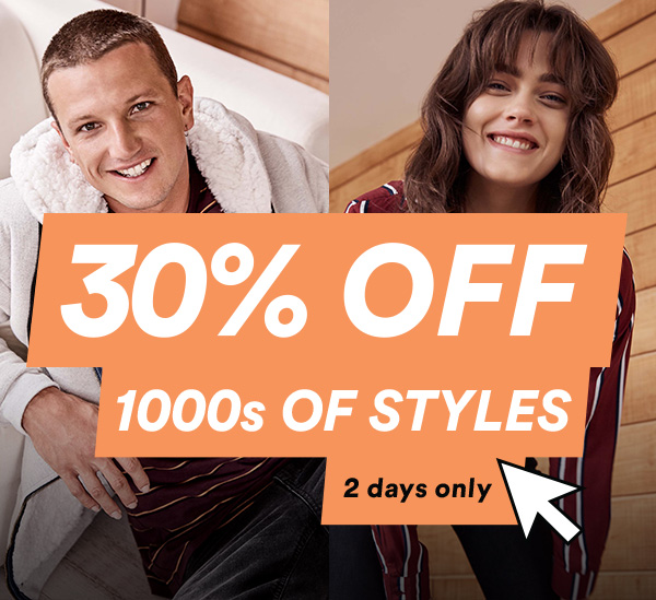 30% Off 1000s of styles