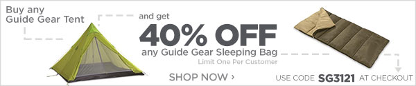 Buy any Guide Gear Tent and get 40% Off any Guide Gear Sleeping Bag! Please enter coupon code SG3121 at check-out. *Limit One Per Customer