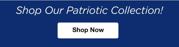 Shop Our Patriotic Collecetion