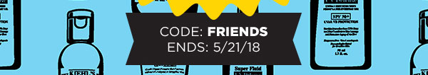 CODE: FRIENDS - ENDS: 5/21/18