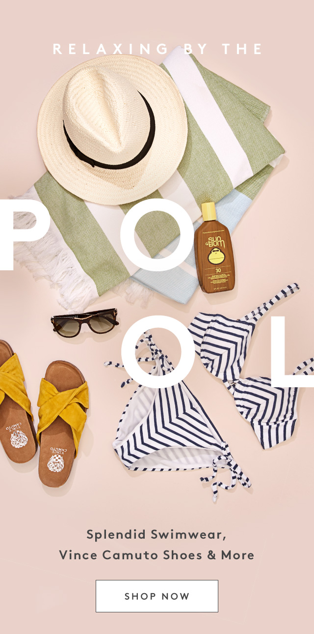 Relaxing by the Pool | Splendid Swimwear, Vince Camuto Shoes & More | Shop Now