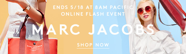 Ends 5/18 at 8AM Pacific | Online Flash Event | MARC JACOBS | Shop Now