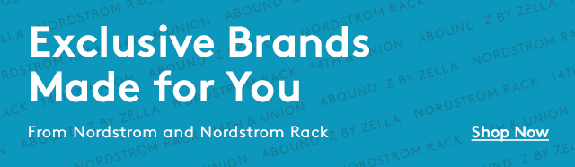 Exclusive Brands Made for You | From Nordsrom and Nordstrom Rack | Shop Now