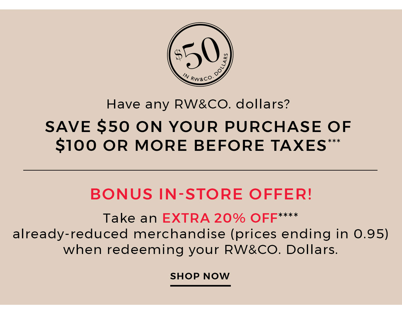 Have any RW&CO. dollars? We might have a few ideas on how to spend them