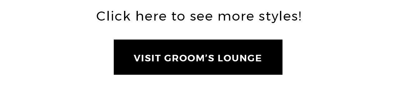 Visit groom's lounge.
