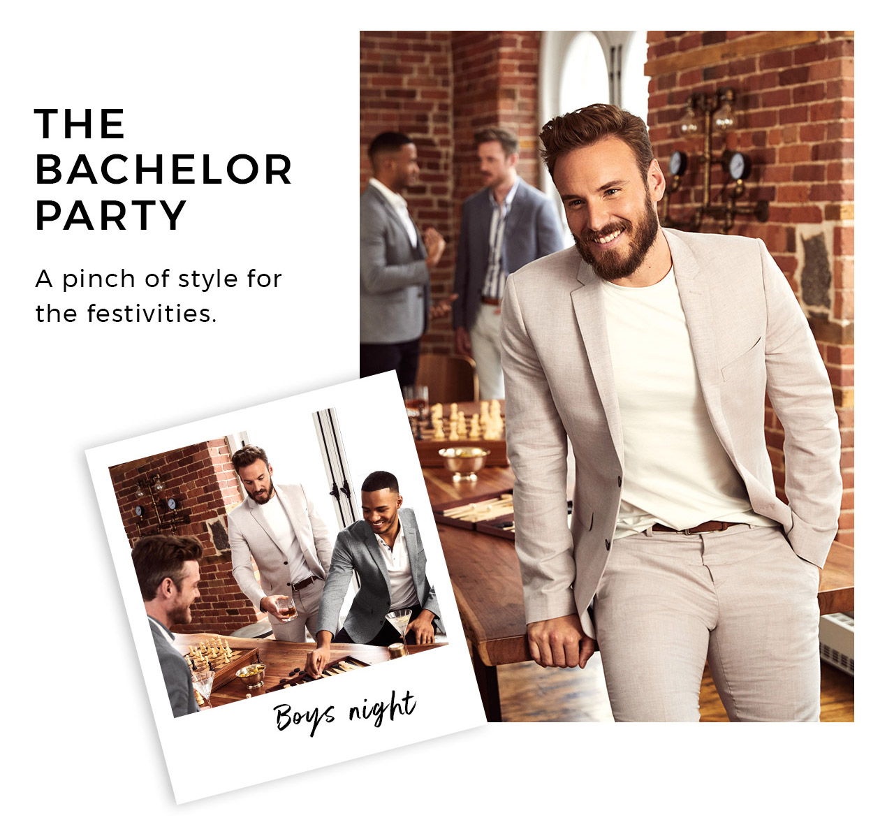 The bachelor party. A pinch of style for the festivities.