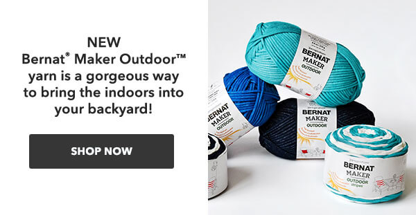 New Bernat Maker Outdoor yarn is a gorgeous way to bring the indoors into your backyard! SHOP NOW.