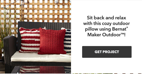 Sit back and relax with this cozy outdoor pillow using Bernat Maker Outdoor! GET PROJECTS.