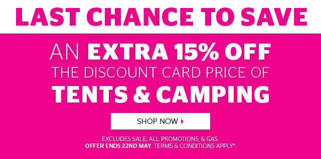 15% Off Tents And Camping - LAST CHANCE