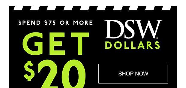 c70845c09724 DSW  Final call    Get  20 DSW Dollars.