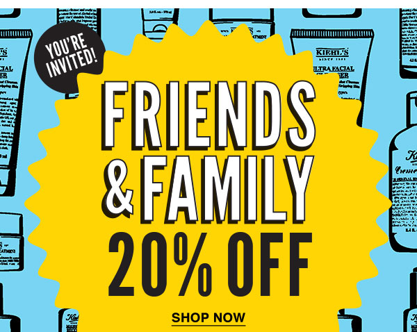 YOU'RE INVITED! - FRIENDS & FAMILY 20-PERCENT OFF - SHOP NOW