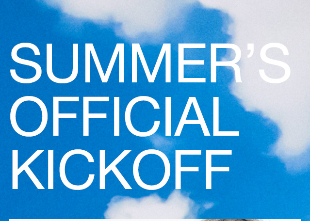 SUMMERS OFFICIAL KICKOFF