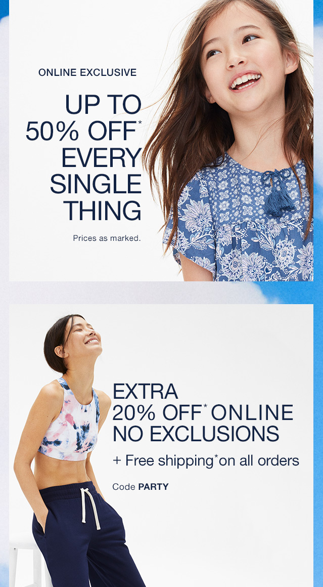 UP TO 50% OFF* EVERY SINGLE THING | EXTRA 20% OFF* ONLINE NO EXCLUSIONS + Free shipping* on all orders code PARTY