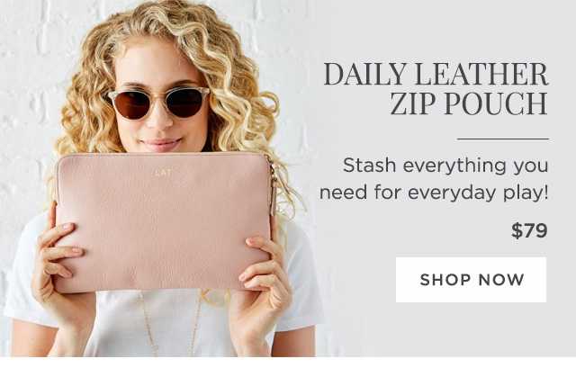 DAILY LEATHER ZIP POUCH - Stash everything you need for everyday play! - $79 - SHOP NOW