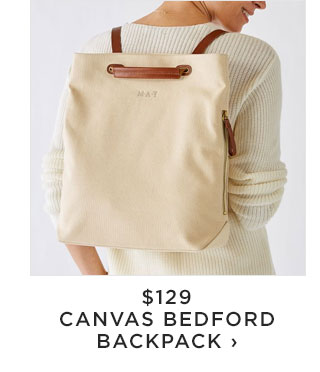 $129 - CANVAS BEDFORD BACKPACK