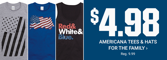 $4.98 AMERICANA TEES AND HATS FOR THE FAMILY | Reg. 9.99 | SHOP NOW