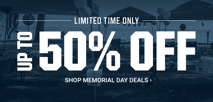 LIMITED TIME ONLY | UP TO 50% OFF | SHOP MEMORIAL DAY DEALS
