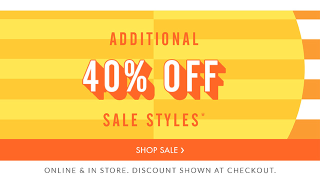 Additional 40% OFF Sale Styles