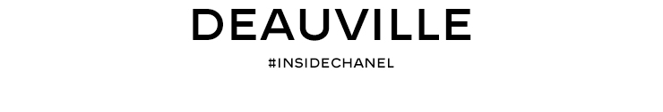 DEAUVILLE - #INSIDECHANEL