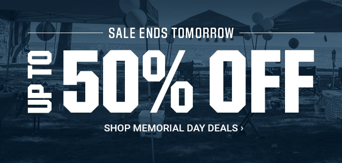 SALE ENDS TOMORROW | UP TO 50% OFF | SHOP MEMORIAL DAY DEALS