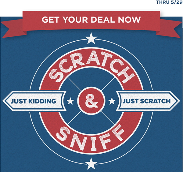 Click and Scratch to Discover Your Deal!