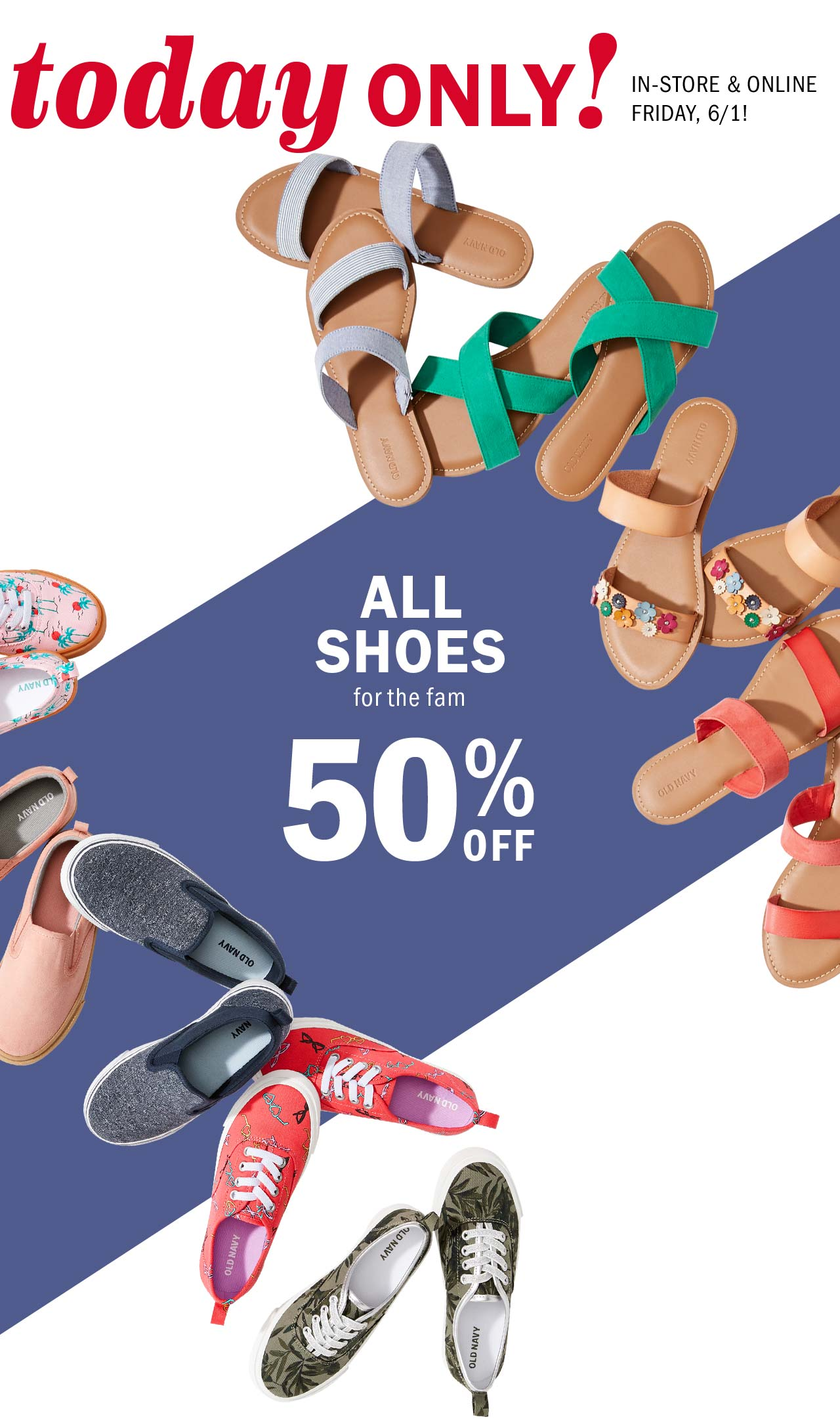 Old Navy You re approved for FIFTY PERCENT OFF all shoes