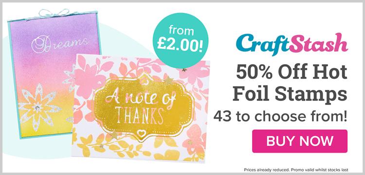 50% Off Craftstash Hot Foil Stamps!