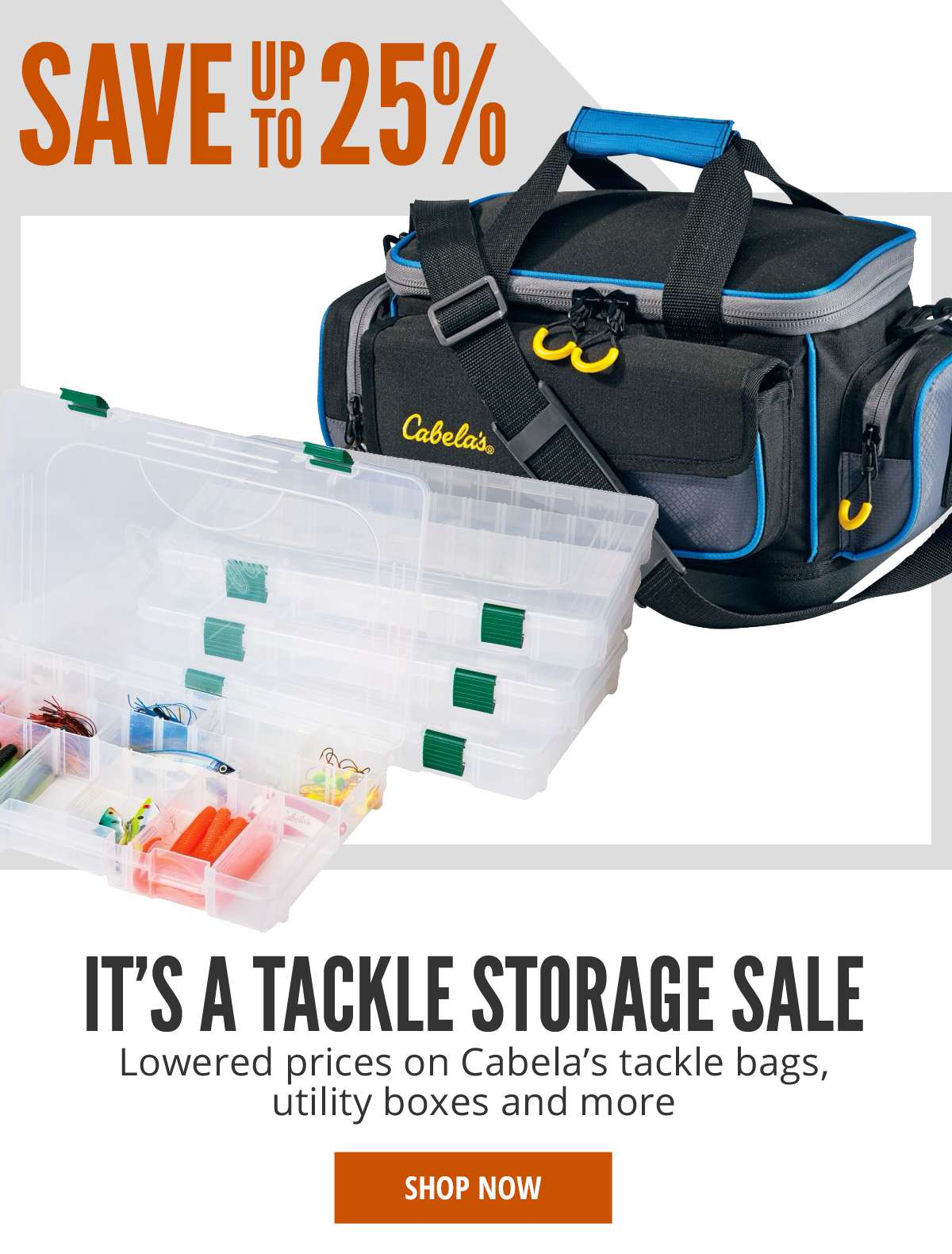 Save Up To 25% on Cabela's Tackle Storage | Shop Now