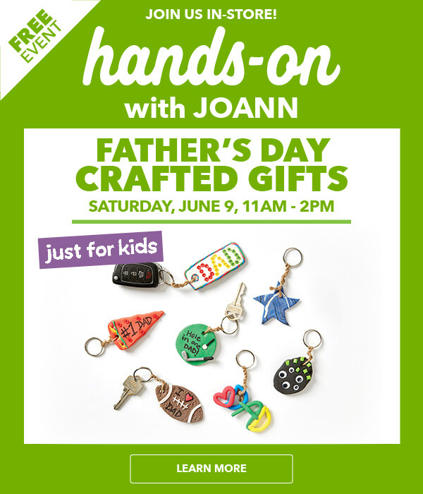 Kid's Crafting Event 6/9 - Fathers Day Gift Crafting. LEARN MORE.