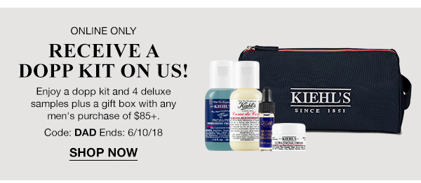 ONLINE ONLY - RECEIVE A DOPP KIT ON US! - Enjoy a dopp kit and 4 deluxe samples plus a gift box with any men's purchase of $85 plus. - Code: DAD Ends: 6/10/18 - SHOP NOW