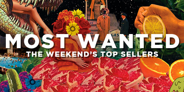 MOST WANTED - THE WEEKEND'S TOP SELLERS