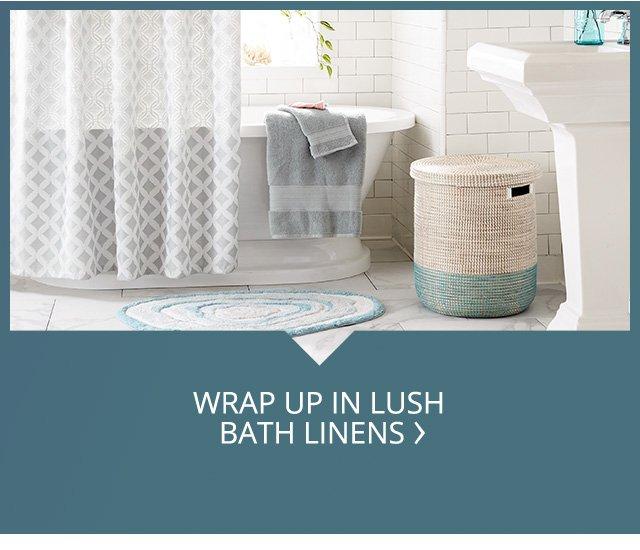Wrap up in lush bath linens.