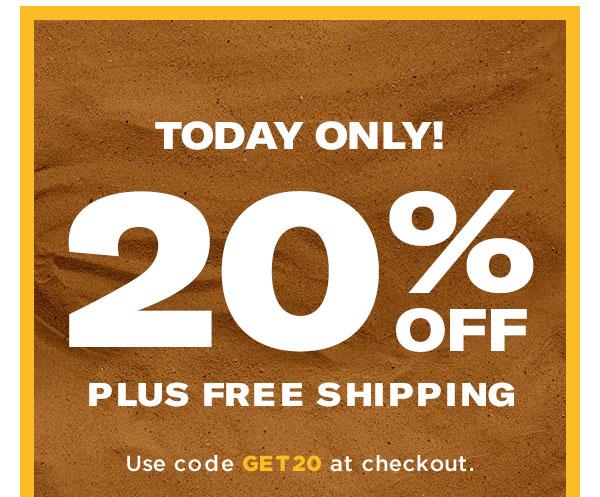 FOR A LIMITED TIME: Enjoy 20% off plus free shipping with code GET20. Shop Now
