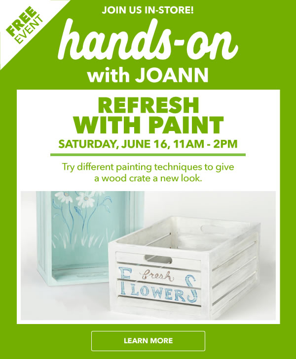 FREE EVENT. Hands On with JOANN. Refresh With Paint.