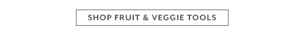 Shop Fruit & Veggie Tools