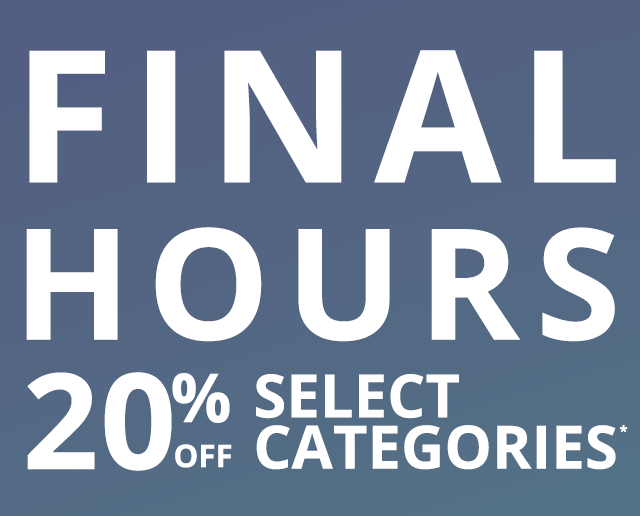 Final hours 20% off select categories.