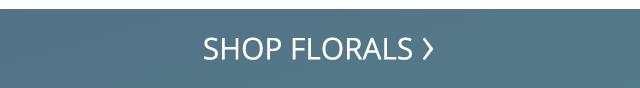 Shop for florals.