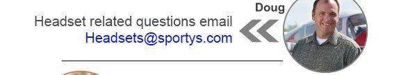 Doug - headsets@sportys.com