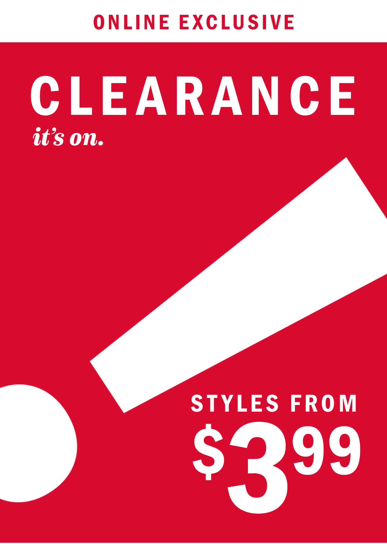 ONLINE EXCLUSIVE | CLEARANCE its on.