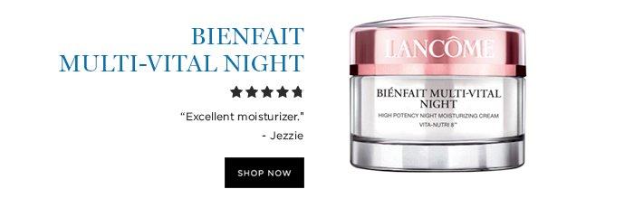BIENFAIT MULTI-VITAL NIGHT  'Excellent moisturizer.' - Jezzie  SHOP NOW