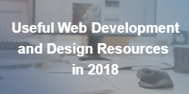 Useful Web Development and Design Resources in 2018