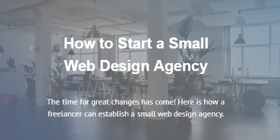 How to Start a Small Web Design Agency