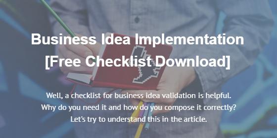 Business Idea Implementation (Free Checklist Download)